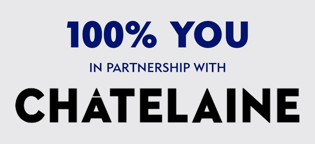 100% you in partnership with Chatelaine
